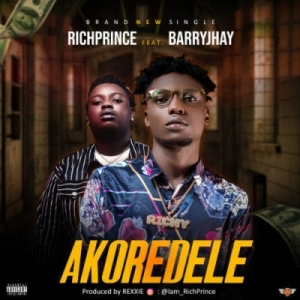 RichPrince - Akoredele ft. Barry Jhay (Prod. By Rexxie)